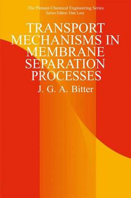 Transport Mechanisms in Membrane Separation Processes - The Plenum Chemical Engineering Series (Paperback)