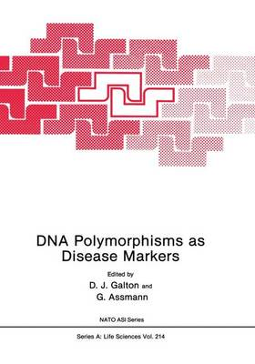 DNA Polymorphisms as Disease Markers - NATO Science Series A 214 (Paperback)