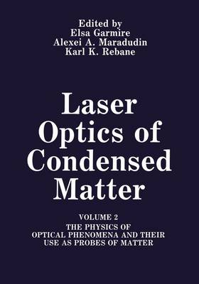 Laser Optics of Condensed Matter: Volume 2 The Physics of Optical Phenomena and Their Use as Probes of Matter (Paperback)
