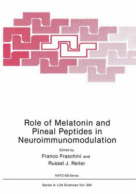 Role of Melatonin and Pineal Peptides in Neuroimmunomodulation - NATO Science Series A 204 (Paperback)