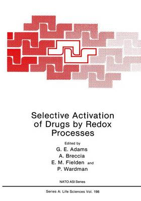 Selective Activation of Drugs by Redox Processes - NATO Science Series A 198 (Paperback)