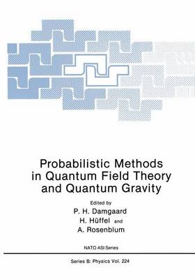 Probabilistic Methods in Quantum Field Theory and Quantum Gravity - NATO Science Series B 224 (Paperback)