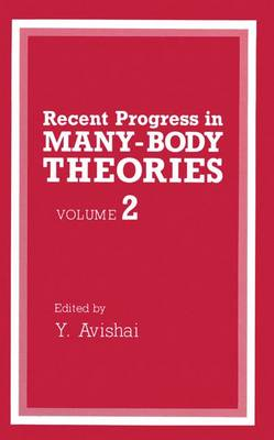 Recent Progress in Many-Body Theories: Volume 2 (Paperback)