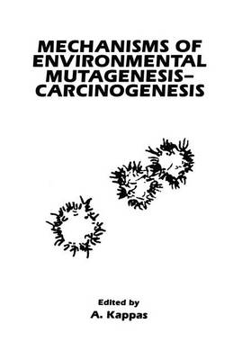 Mechanisms of Environmental Mutagenesis-Carcinogenesis (Paperback)