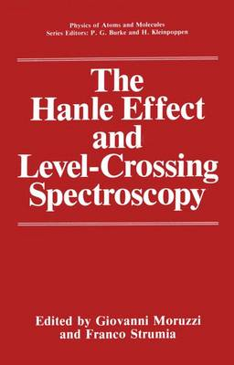 The Hanle Effect and Level-Crossing Spectroscopy - Physics of Atoms and Molecules (Paperback)