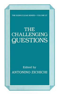 The Challenging Questions - The Subnuclear Series 21 (Paperback)