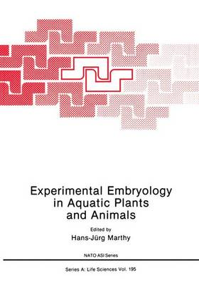 Experimental Embryology in Aquatic Plants and Animals - NATO Science Series A 195 (Paperback)