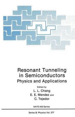 Resonant Tunneling in Semiconductors: Physics and Applications - NATO Science Series B 277 (Paperback)