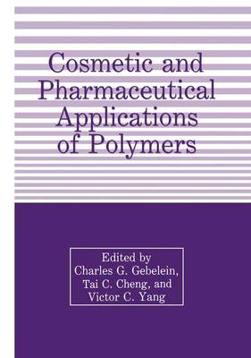 Cosmetic and Pharmaceutical Applications of Polymers (Paperback)