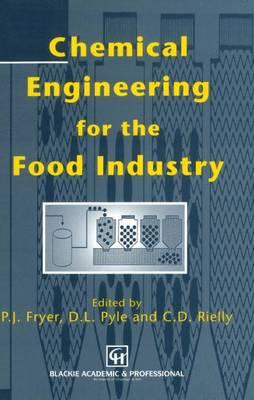 Chemical Engineering for the Food Industry - Food Engineering Series (Paperback)