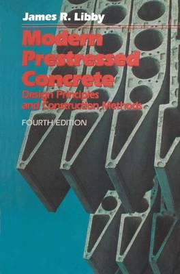 Modern Prestressed Concrete: Design Principles and Construction Methods (Paperback)