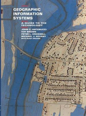 Geographic Information Systems: A Guide to the Technology (Paperback)