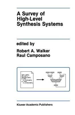 A Survey of High-Level Synthesis Systems - The Springer International Series in Engineering and Computer Science 135 (Paperback)