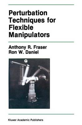 Perturbation Techniques for Flexible Manipulators - The Springer International Series in Engineering and Computer Science 138 (Paperback)