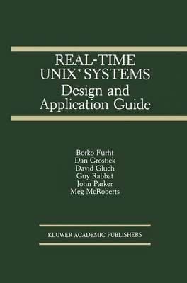 Real-Time UNIX (R) Systems: Design and Application Guide - The Springer International Series in Engineering and Computer Science 121 (Paperback)