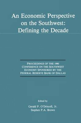An Economic Perspective on the Southwest: Defining the Decade: Proceedings of the 1990 Conference on the Southwest Economy Sponsored by the Federal Reserve Bank of Dallas (Paperback)