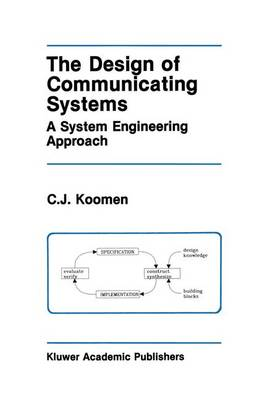 The Design of Communicating Systems: A System Engineering Approach - The Springer International Series in Engineering and Computer Science 147 (Paperback)