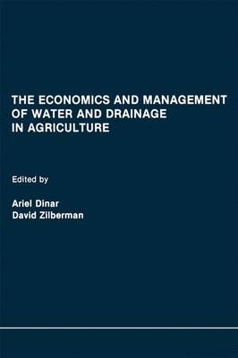 The Economics and Management of Water and Drainage in Agriculture (Paperback)