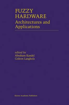 Fuzzy Hardware: Architectures and Applications (Paperback)