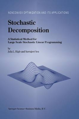 Stochastic Decomposition: A Statistical Method for Large Scale Stochastic Linear Programming - Nonconvex Optimization and Its Applications 8 (Paperback)