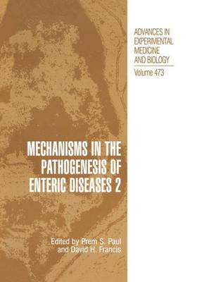 Mechanisms in the Pathogenesis of Enteric Diseases 2 - Advances in Experimental Medicine and Biology 473 (Paperback)