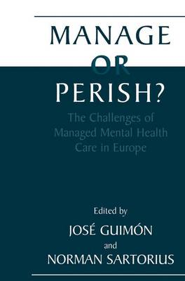 Manage or Perish?: The Challenges of Managed Mental Health Care in Europe (Paperback)