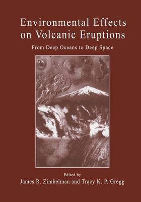 Environmental Effects on Volcanic Eruptions: From Deep Oceans to Deep Space (Paperback)