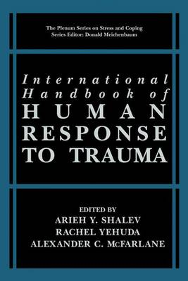 International Handbook of Human Response to Trauma - Springer Series on Stress and Coping (Paperback)