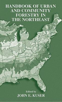 Handbook of Urban and Community Forestry in the Northeast (Paperback)