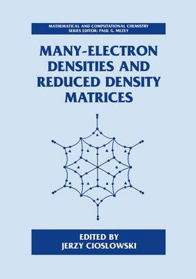 Many-Electron Densities and Reduced Density Matrices - Mathematical and Computational Chemistry (Paperback)