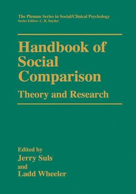 Handbook of Social Comparison: Theory and Research - The Springer Series in Social Clinical Psychology (Paperback)