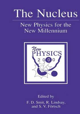 The Nucleus: New Physics for the New Millennium (Paperback)