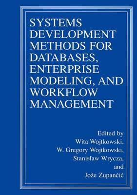 Systems Development Methods for Databases, Enterprise Modeling, and Workflow Management (Paperback)