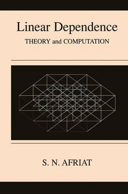 Linear Dependence: Theory and Computation (Paperback)