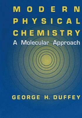 Modern Physical Chemistry: A Molecular Approach (Paperback)