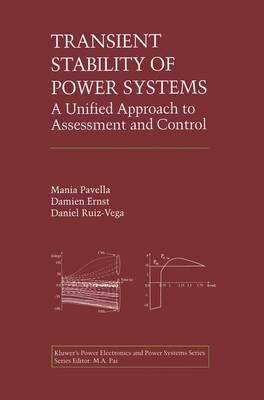 Transient Stability of Power Systems: A Unified Approach to Assessment and Control - Power Electronics and Power Systems (Paperback)
