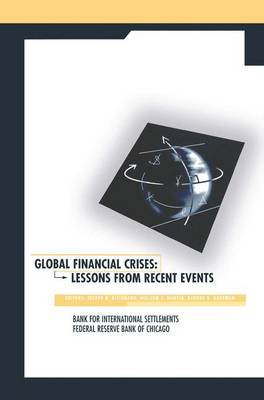Global Financial Crises: Lessons From Recent Events (Paperback)