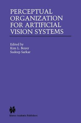 Perceptual Organization for Artificial Vision Systems - The Springer International Series in Engineering and Computer Science 546 (Paperback)