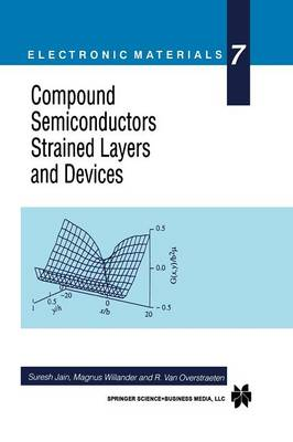 Compound Semiconductors Strained Layers and Devices - Electronic Materials Series 7 (Paperback)