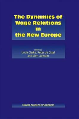 The Dynamics of Wage Relations in the New Europe (Paperback)