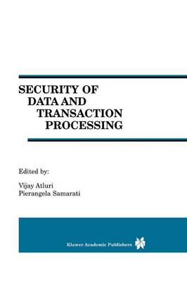 Security of Data and Transaction Processing: A Special Issue of Distributed and Parallel Databases Volume 8, No. 1 (2000) (Paperback)