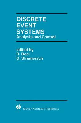 Discrete Event Systems: Analysis and Control - The Springer International Series in Engineering and Computer Science 569 (Paperback)