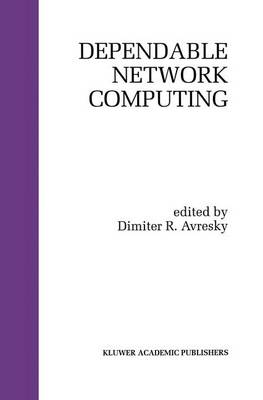 Dependable Network Computing - The Springer International Series in Engineering and Computer Science 538 (Paperback)