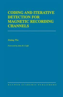 Coding and Iterative Detection for Magnetic Recording Channels - The Springer International Series in Engineering and Computer Science 531 (Paperback)