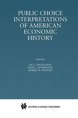 Public Choice Interpretations of American Economic History (Paperback)