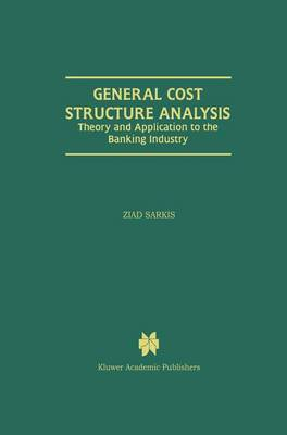 General Cost Structure Analysis: Theory and Application to the Banking Industry (Paperback)