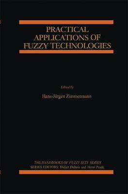Practical Applications of Fuzzy Technologies - The Handbooks of Fuzzy Sets 6 (Paperback)