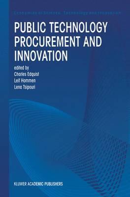 Public Technology Procurement and Innovation - Economics of Science, Technology and Innovation 16 (Paperback)