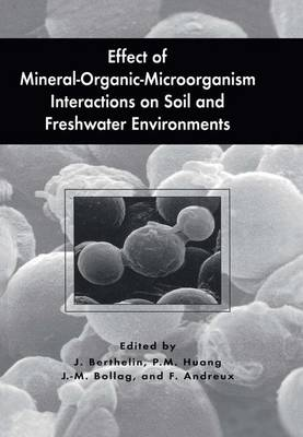Effect of Mineral-Organic-Microorganism Interactions on Soil and Freshwater Environments (Paperback)