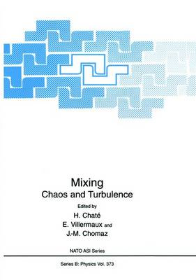 Mixing: Chaos and Turbulence - NATO Science Series B 373 (Paperback)